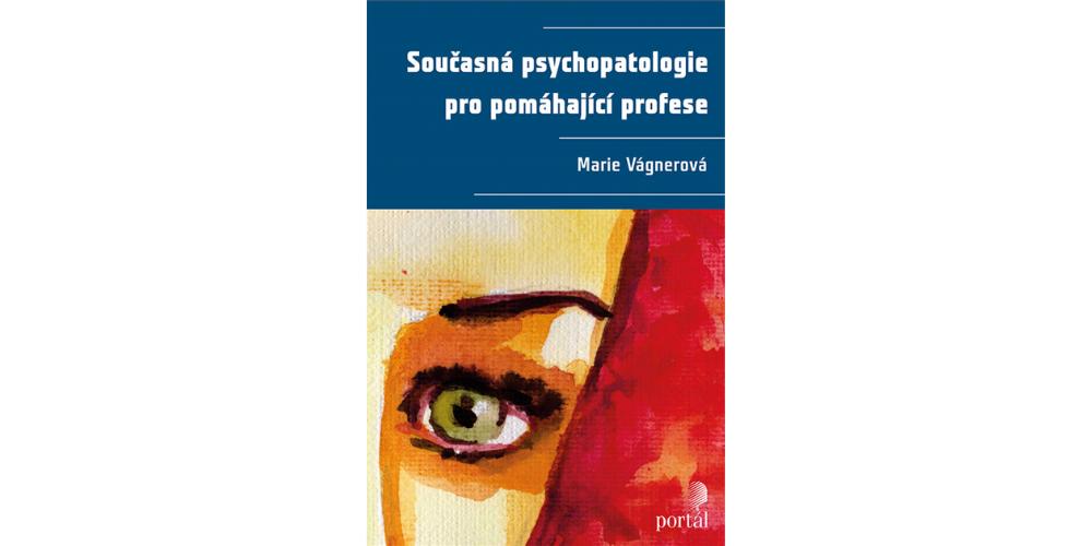 Recenze knihy: Současná psychopatologie pro pomáhající profese